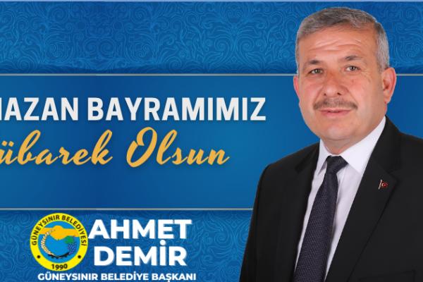 Belediye Başkanımız Ahmet Demir'in Ramazan Bayramı Mesajı