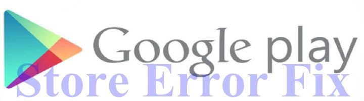 Google Play Store Error Fix