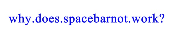 why.does.spacebarnot.work