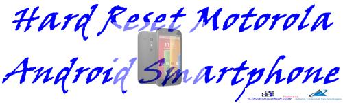 Hard Reset Motorola Smartphones