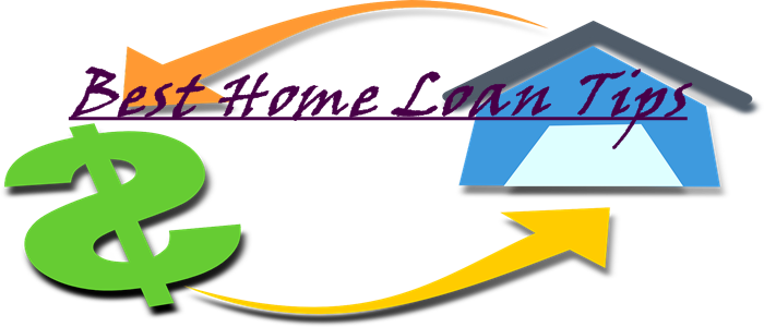 Best Home Loan Tips