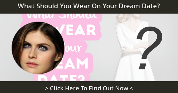 What Should You Wear On Your Dream Date?