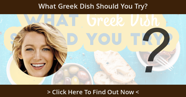 What Greek Dish Should You Try?