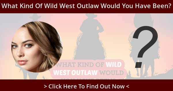 What Kind Of Wild West Outlaw Would You Have Been?