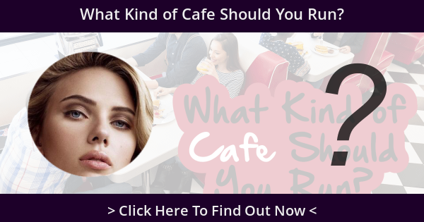 What Kind of Cafe Should You Run?