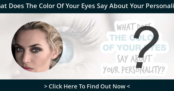 What Does The Color Of Your Eyes Say About Your Personality?