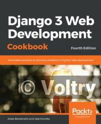 Django 3 Web Development Cookbook: Actionable solutions to common problems in Python web development