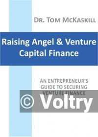 Raising Angel & Venture Capital Finance – An entrepreneur's guide to securing venture finance