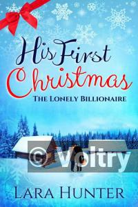 His First Christmas: The Lonely Billionaire: A Heart-Warming Romance Novel