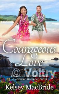Courageous Love: A Christian Romance Novel