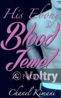 His Ebony Blood Jewel - A Novel (BWWM, Paranormal, Vampire, Billionaire New Adult Romance)