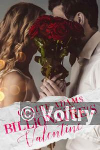 Billionaire's Valentine - A Standalone Novel (A Billionaire Boss Office Romance Love Story)