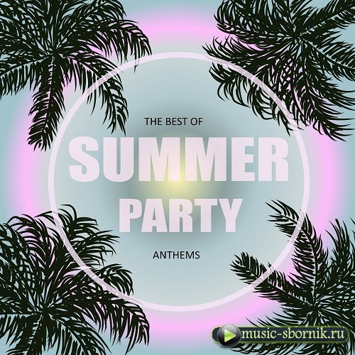 VA - The Best of Summer Party Anthems