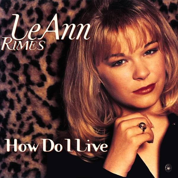 Lyrics how do i live leann rimes
