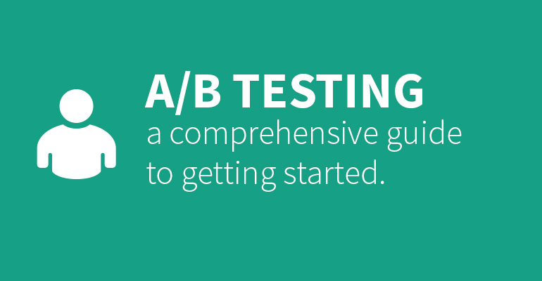 A/B testing: a comprehensive guide to getting started