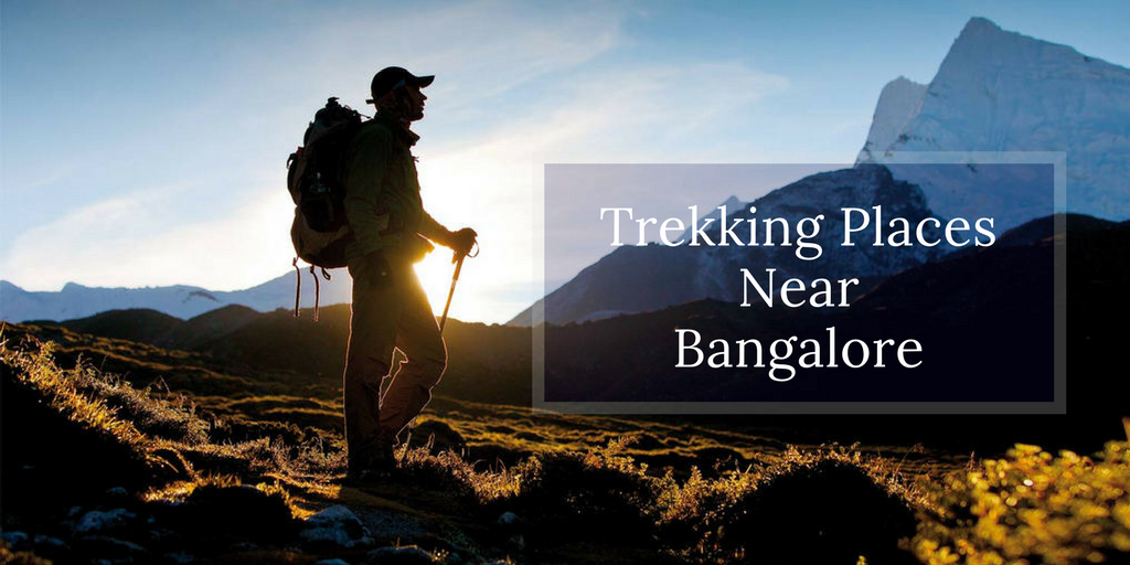 Places for Trekking Near Bangalore