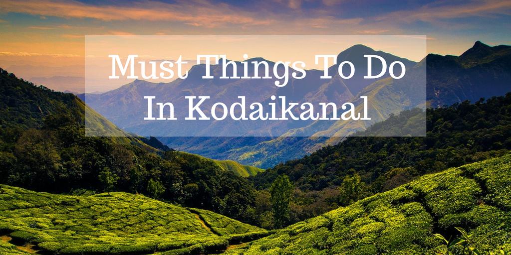 Things To Do In Kodaikanal