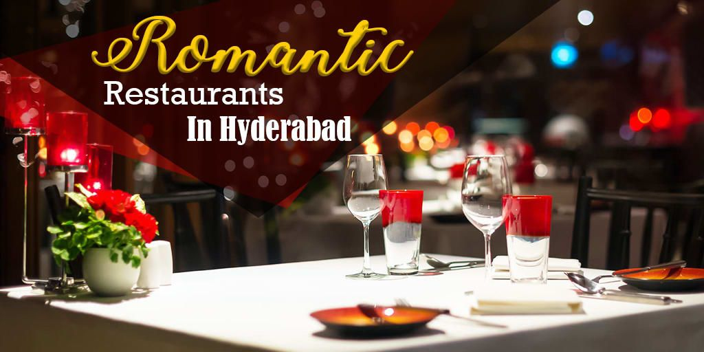 Top 10 Romantic Restaurants in Hyderabad