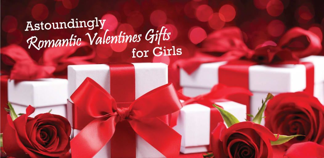 20 Astoundingly Romantic Valentine S Gifts For Girls Xoxoday