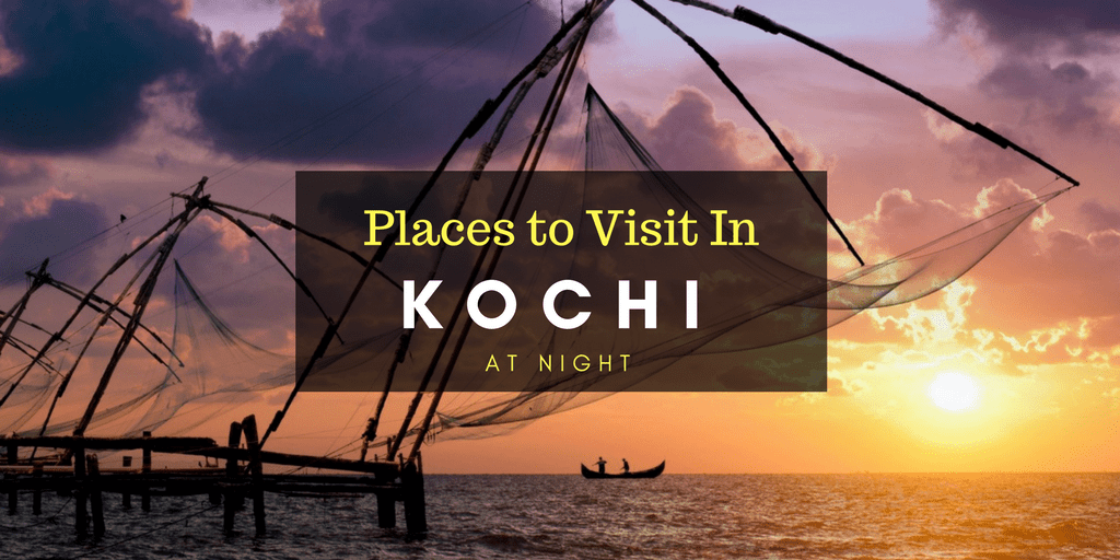 places to visit in Kochi at night