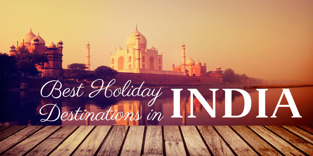 best holiday destinations in India