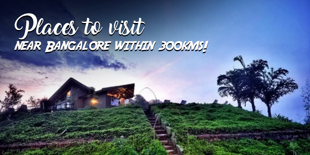 Places to visit near Bangalore within 300 kms