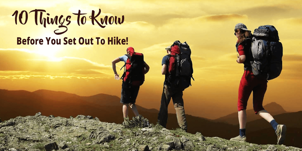 Things to Know Before You Set Out To Hike