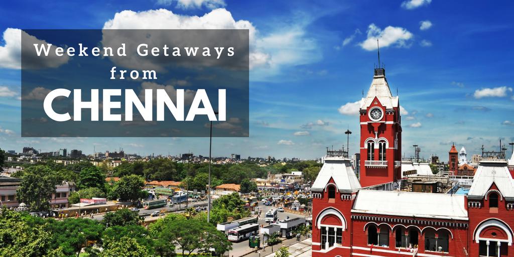 Weekend Gateways from Chennai