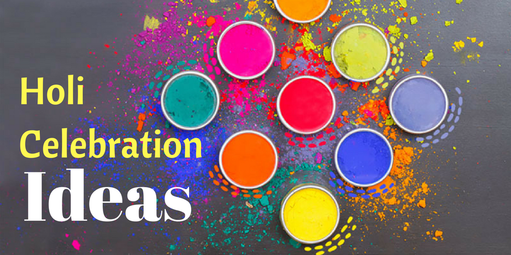 Holi Celebration Ideas for An Amazing Holi Party | The Best Guide