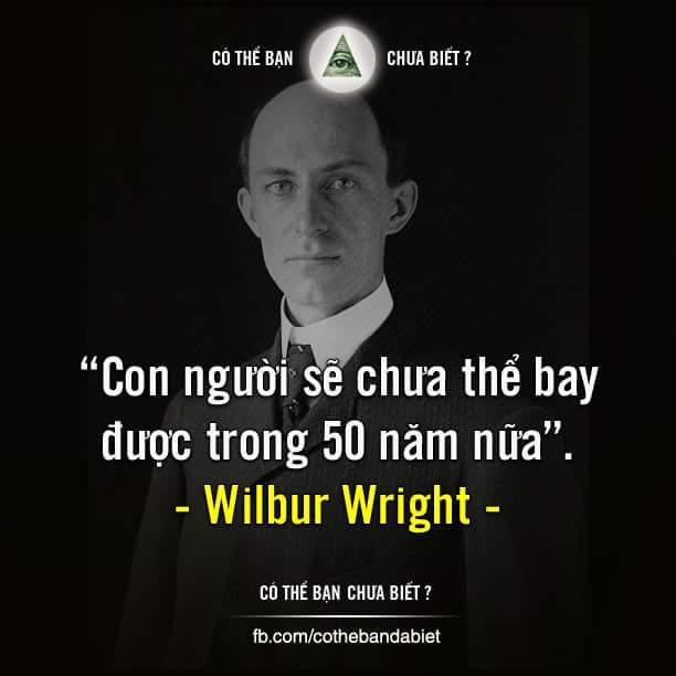 """""""Con người sẽ chưa thể bay được trong 50 năm nữa"""" - Wilbur Wright đã tuyên bố như thế vào năm..."""