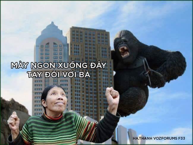 Kingkong đến nhà đàn bà cũng đánh  Chia sẻ của thím Việt