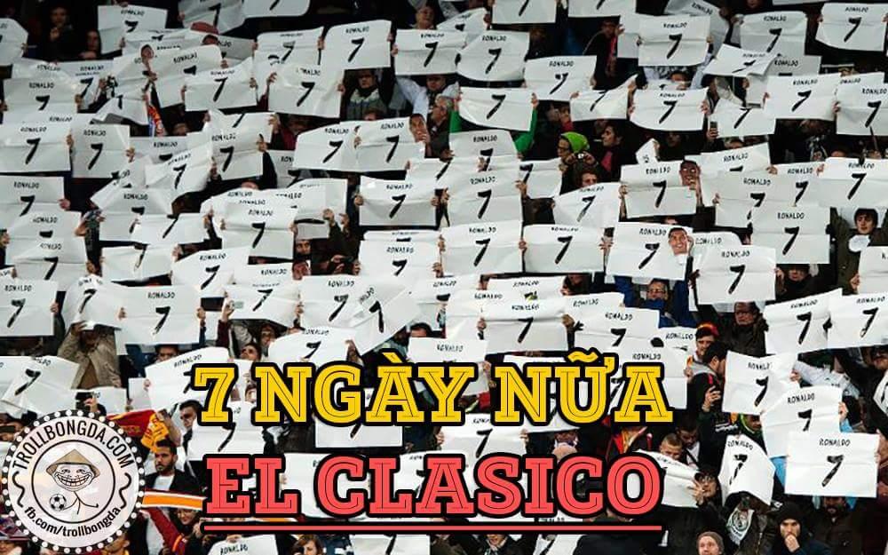 Trong mọi hoàn cảnh thì trận El Clasico luôn đáng mong