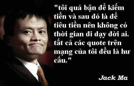 Jack Ma đâu có rảnh. :v