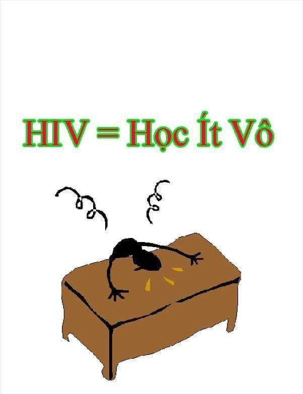 Học sinh nào cũng bị HIV cả. :v