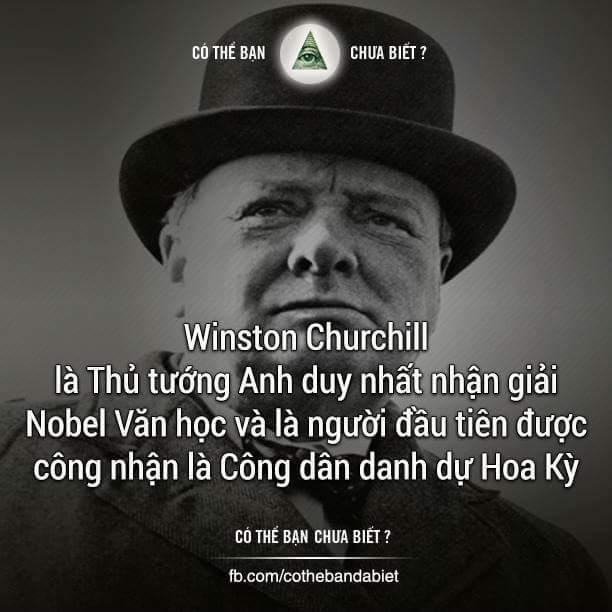 Winston Churchill là một nhà chính trị người Anh, nổi tiếng nhất với cương vị Thủ tướng Anh...