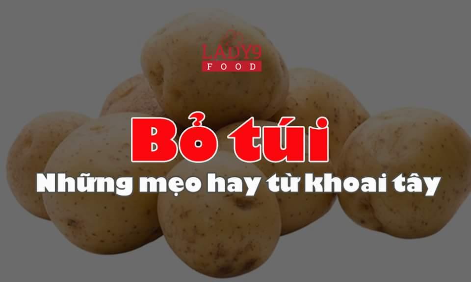 Những mẹo vặt từ khoai tây. Khoai tây cũng có nhiều công dụng quá nhỉ (Y)