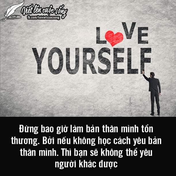 Hãy tập yêu bản thân mình trước. <3  Viết lên cuộc