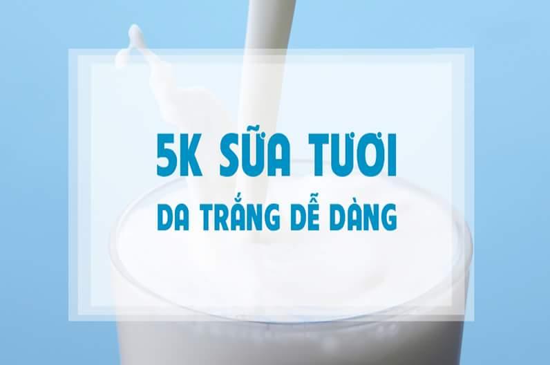 CHỈ VỚI 5K SỮA TƯƠI - DA BẬT TONE, TRẮNG SÁNG DỄ DÀNG   Ngoài hàm lượng canxi và protein dồi...