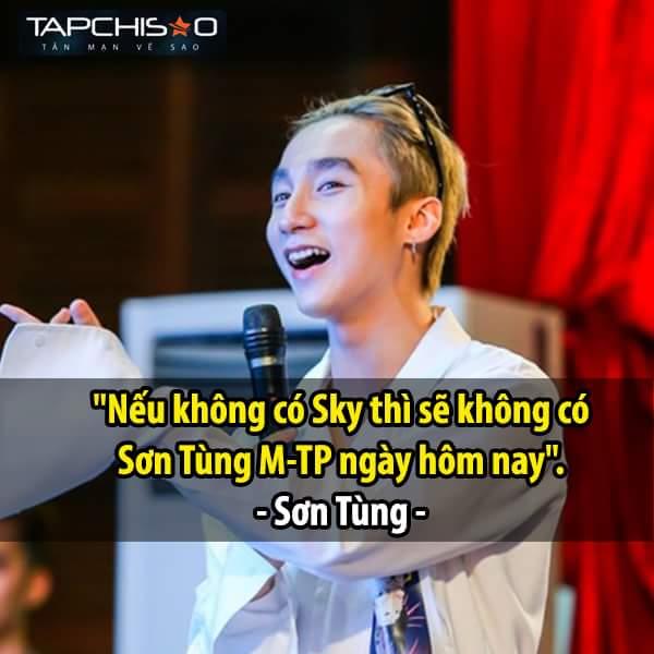Sơn Tùng nói vậy mát lòng SKy quá.