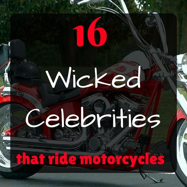 Celebrities that ride motorcycles