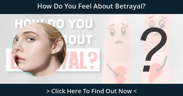 How Do You Feel About Betrayal?