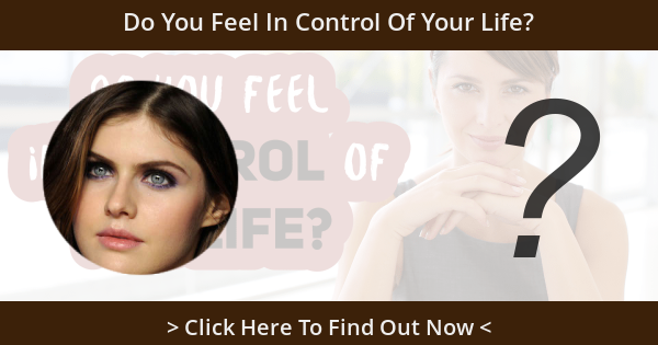 Do You Feel In Control Of Your Life?