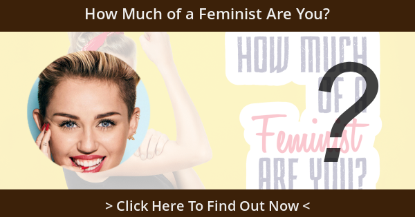 How Much of a Feminist Are You?