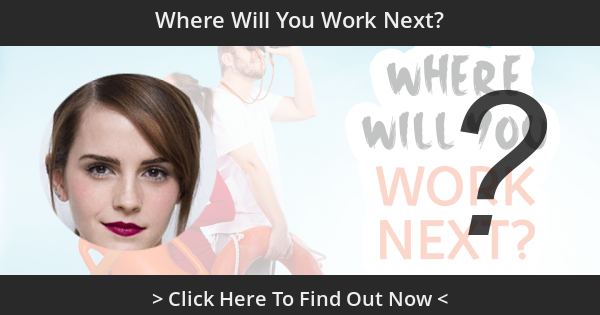 Where Will You Work Next?
