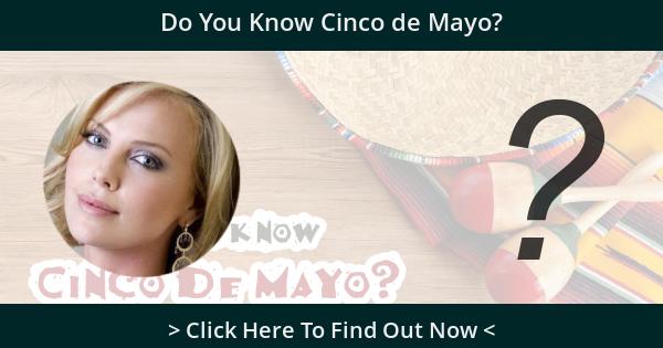 Do You Know Cinco de Mayo?