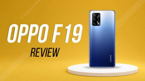 Oppo F19 Review: perfect smartphone under ₹20,000?