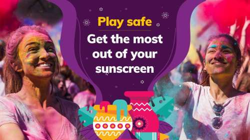 Play safe Holi: get the most out of your sunscreen