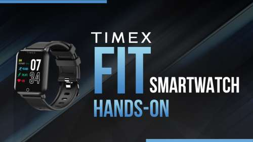 Timex Fit Smartwatch Hands On: SpO2, heart rate and fitness tracking under Rs. 7,000