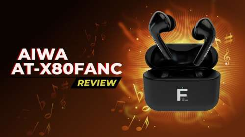 Aiwa AT X80FANC True Wireless Earbuds Review: best ANC earbuds under ₹8,000?