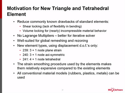 New family of triangle and tetrahedral elements rely only Fleishman degrees of freedom. Image courtesy of MSC Software.